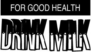 For Good Health Drink Milk